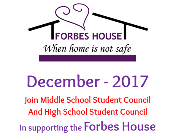 Join Middle School Student Council And High School Student Council In supporting the Forbes House