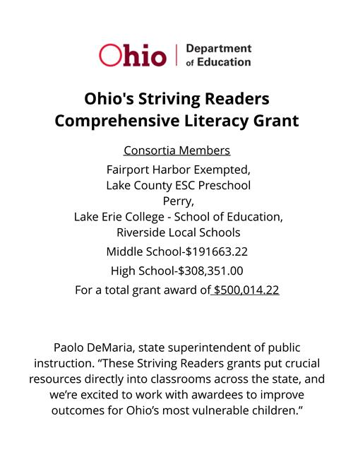 The Fairport Harbor Exempted Village Schools in consortium with Perry, Riverside, Lake Erie College, and Lake County ESC, has received a $500,000 grant from the Ohio Department of Education on May 23, 2018!