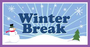 Winter Break 12/24/18 through 1/7/19