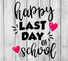 Last Day of School 5/28/2021