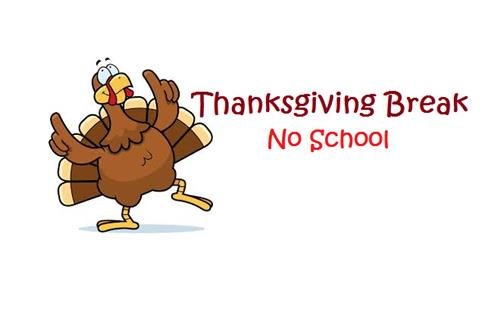 Thanksgiving Break Thursday 11/22, Friday 11/23 & Monday 11/26